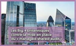 Les Big 4 britanniques contre la mise en place du « managed shared audit »