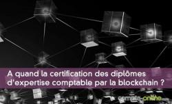 A quand la certification des diplômes d'expertise comptable par la blockchain ?