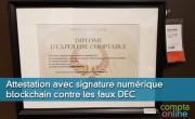 Attestation avec signature numérique blockchain contre les faux DEC