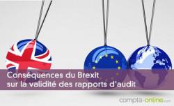 Conséquences du Brexit sur la validité des rapports d'audit