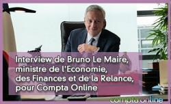 Interview de Bruno Le Maire, ministre de l'Economie, des Finances et de la Relance, pour Compta Online