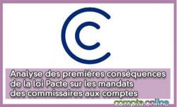 Analyse des premières conséquences de la loi Pacte sur les mandats des commissaires aux comptes