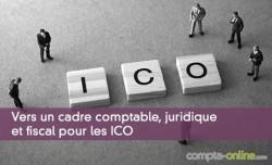 Vers un cadre comptable, juridique et fiscal pour les ICO