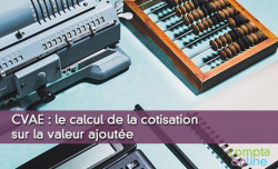 CVAE : le calcul de la cotisation sur la valeur ajoutée