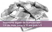 Indemnité légale de licenciement : 1/4 de mois jusqu'à 10 ans puis 1/3