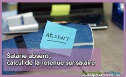 Salarié absent : calcul de la retenue sur salaire