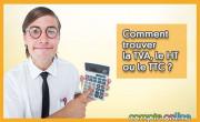 Comment trouver la TVA, le HT ou le TTC ?