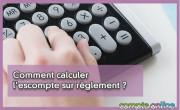 Comment calculer l'escompte sur règlement ?