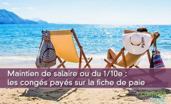 Maintien de salaire ou du 1/10e : les congés payés sur la fiche de paie