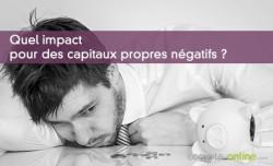 Quel impact pour des capitaux propres négatifs ?