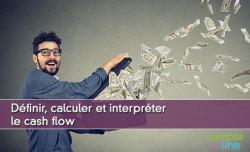 Définir, calculer et interpréter le cash flow