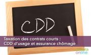 Taxation des contrats courts : CDD d'usage et assurance chômage