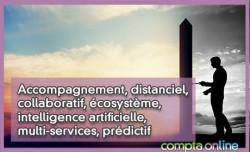 Accompagnement, distanciel, collaboratif, écosystème, intelligence artificielle, multi-services, prédictif