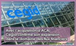 Avec l'acquisition d'ACA,  Cegid confirme son expansion  dans le domaine des flux financiers