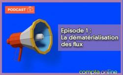 Episode 1 : la dématérialisation des flux
