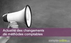 Actualité des changements de méthodes comptables