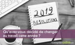 Qu'avez-vous décidé de changer au travail cette année ?