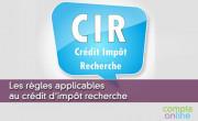 Les règles applicables au crédit d'impôt recherche