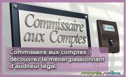 Commissaire aux comptes : découvrez le métier passionnant d'auditeur légal