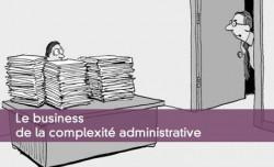 Le business de la complexité administrative