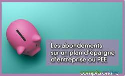 Les abondements sur un plan d'épargne d'entreprise ou PEE