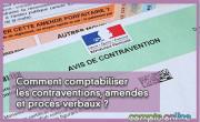 Comment comptabiliser les contraventions, amendes et procès-verbaux ?
