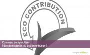 Comptabiliser l'éco-participation ou éco-contribution
