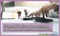 Comptabilisation des escomptes de règlement accordés et obtenus