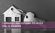 L'utilisation des comptes 613 et 614 chez le locataire