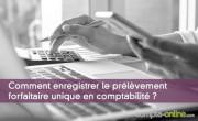 Comment enregistrer le prélèvement forfaitaire unique en comptabilité ?