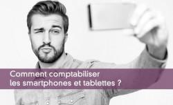 Comptabiliser les smartphones et tablettes
