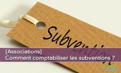 [Associations] Comment comptabiliser les subventions ?