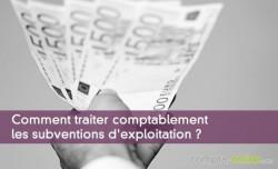 Comment traiter comptablement les subventions d'exploitation ?