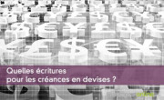 Quelles écritures pour les créances en devises ?