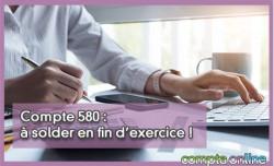 Compte 580 : à solder en fin d'exercice !