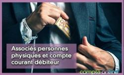 Associés personnes physiques et compte courant débiteur