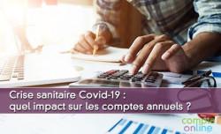 Covid-19 : quel impact sur les comptes annuels ?
