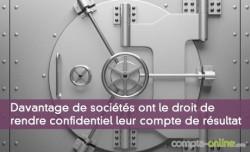Davantage de sociétés ont  le droit de rendre confidentiel l'accès à leur compte de résultat