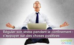 Réguler son stress pendant le confinement : s'appuyer sur des choses positives