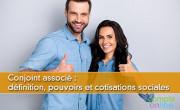Conjoint associé : définition, pouvoirs et cotisations sociales