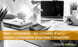 Bilan comptable : les conseils d'un expert-comptable pour bien l'exploiter