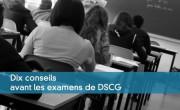Dix conseils avant les examens de DSCG