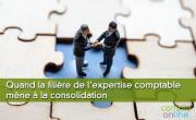 Quand la filière de l'expertise comptable mène à la consolidation
