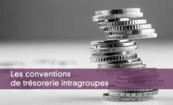 Conventions de trésorerie intragroupes