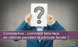 Coronavirus : comment faire face en cabinet pendant la période fiscale ?