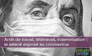 Arrêt de travail, télétravail, indemnisation : le salarié exposé au coronavirus