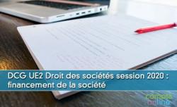DCG UE2 Droit des sociétés session 2020 : financement de la société