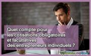Quel compte pour les cotisations obligatoires et facultatives des entrepreneurs individuels ?