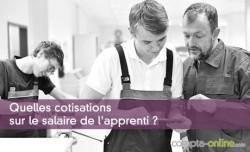 Quelles cotisations sur le salaire de l'apprenti ?