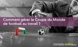 Comment gérer la Coupe du Monde de football au travail ?